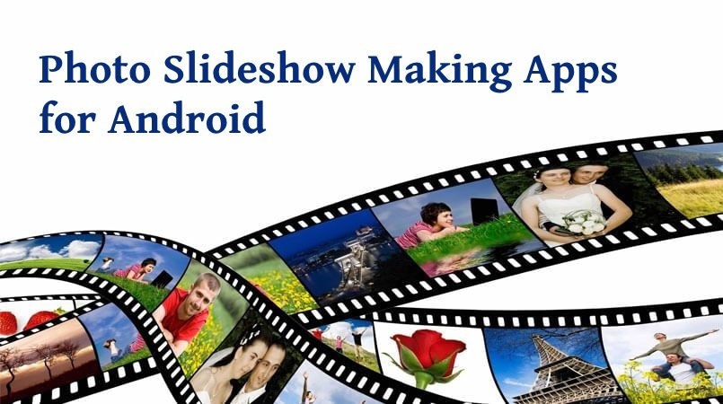 The Best Photo Slideshow Making Apps for Android