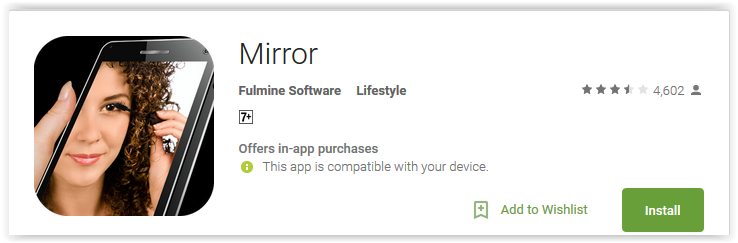 mirror app. this android mirror app provides you a clear to easily see your face as in the real mirror. can use simple or frame it t